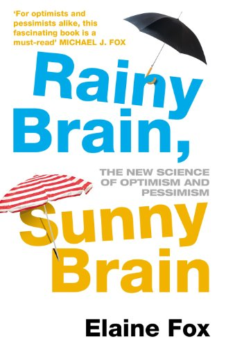 9780099547556: Rainy Brain, Sunny Brain: The New Science of Optimism and Pessimism