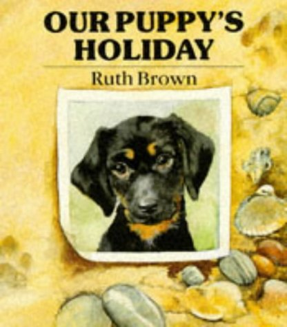 9780099548003: Our Puppy's Holiday (Beaver Books)