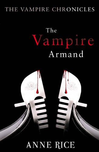 9780099548140: Vampire Armand (The Vampire Chronicles)