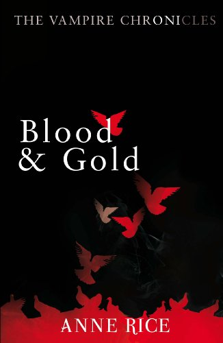 9780099548157: Blood And Gold: The Vampire Chronicles 8