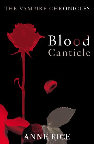 9780099548188: Blood Canticle (The Vampire Chronicles)