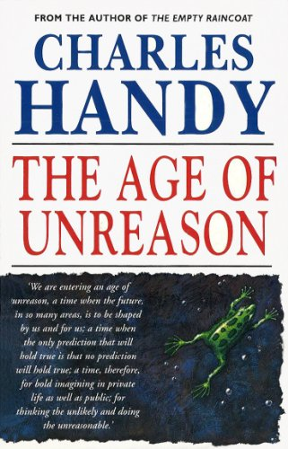 9780099548317: Age Of Unreason, The: New Thinking For A New World