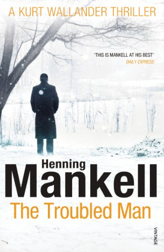 9780099548409: Troubled Man: A Kurt Wallander Mystery