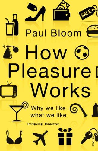 9780099548768: How Pleasure Works: Why We Like What We Like