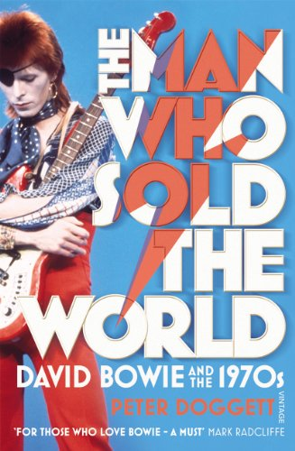 9780099548874: The Man Who Sold The World: David Bowie And The 1970s
