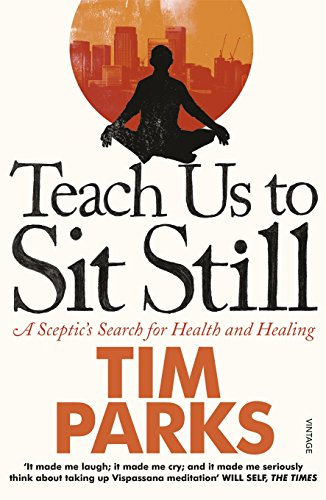 9780099548881: Teach Us to Sit Still: A Sceptic's Search for Health and Healing