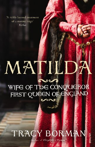 9780099549130: Matilda: Wife of the Conqueror, First Queen of England