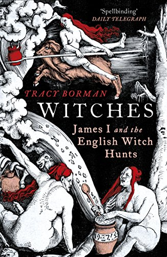 9780099549147: Witches: James I and the English Witch Hunts