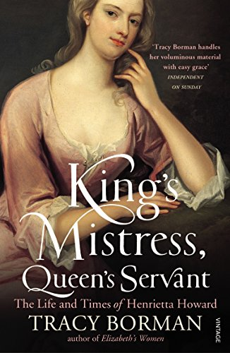 9780099549178: King's Mistress, Queen's Servant: The Life and Times of Henrietta Howard