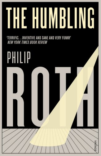 The Humbling: Roth, Philip