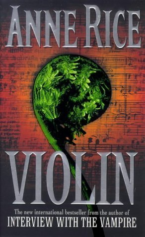 9780099549871: VIOLIN (by the author of Interview With A Vampire)