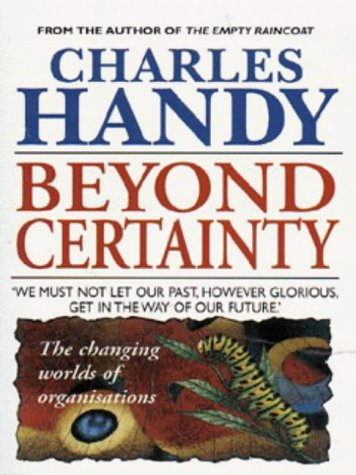 9780099549918: Beyond Certainty: Changing World of Organisations (Arrow business books)