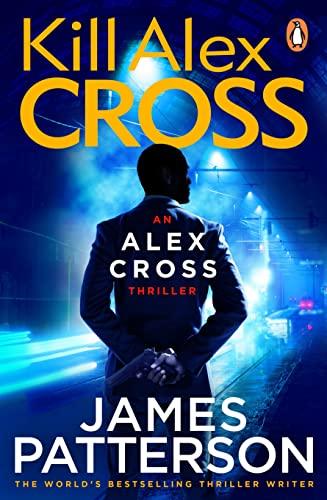 9780099550044: Kill Alex Cross: (Alex Cross 18)