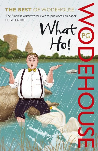 9780099551287: What Ho!: The Best of Wodehouse