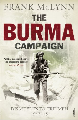 9780099551782: The Burma Campaign: Disaster into Triumph 1942-45