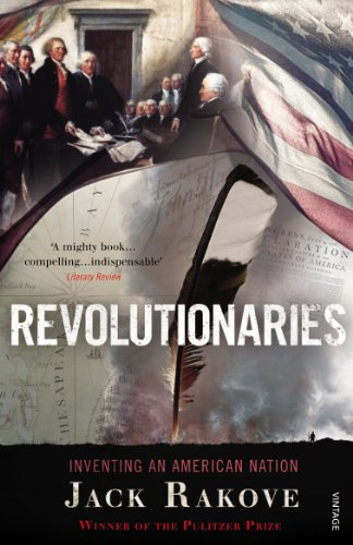 9780099551867: Revolutionaries: Inventing an American Nation
