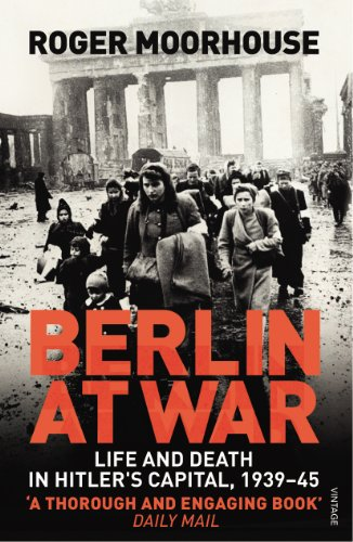 9780099551898: Berlin at War: Life and Death in Hitler's Capital, 1939-45