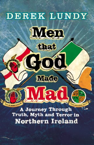 9780099552086: Men That God Made Mad: A Journey through Truth, Myth and Terror in Northern Ireland