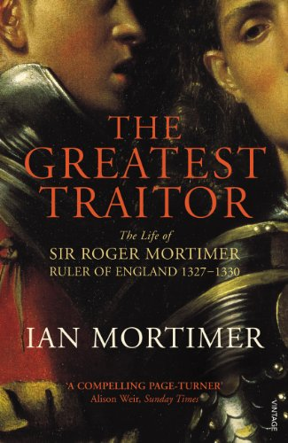 9780099552222: The Greatest Traitor: The Life of Sir Roger Mortimer, 1st Earl of March
