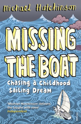 9780099552345: Missing the Boat: Chasing a Childhood Sailing Dream