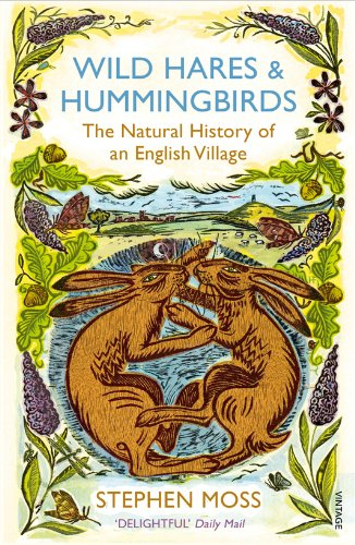 9780099552468: Wild Hares and Hummingbirds: The Natural History of an English Village
