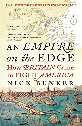 9780099552734: An Empire On The Edge: How Britain Came To Fight America