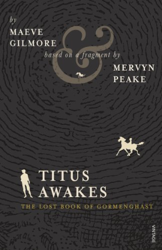 9780099552765: Titus Awakes: The Lost Book of Gormenghast