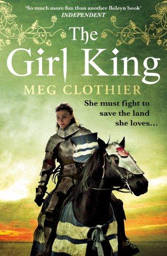 The Girl King: Clothier, Meg