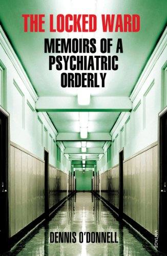 9780099554356: The Locked Ward: Memoirs of a Psychiatric Orderly