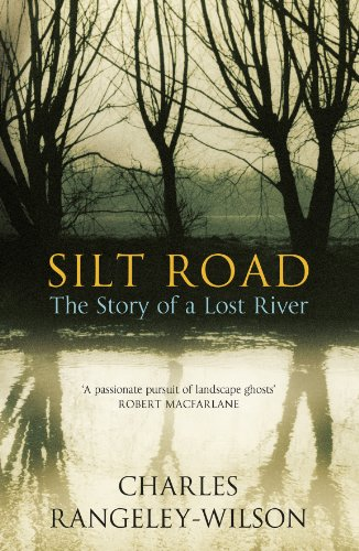 9780099554660: Silt Road: The Story of a Lost River