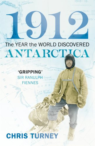 9780099554844: 1912: The Year the World Discovered Antarctica