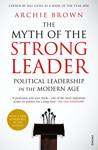 9780099554851: The Myth of the Strong Leader: Political Leadership in the Modern Age