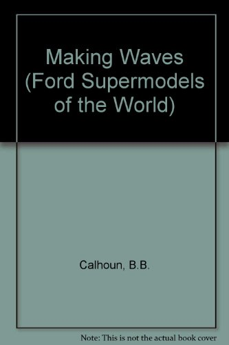 9780099554912: Making Waves (Ford Supermodels of the World)