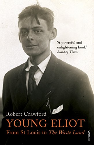 9780099554950: Young Eliot: From St Louis to the Waste Land