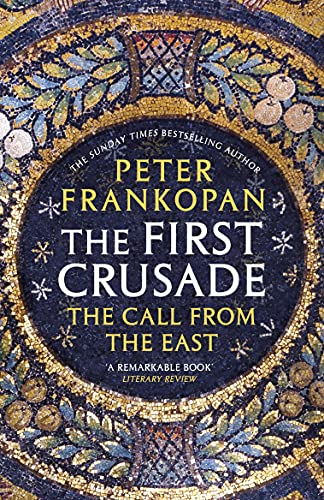 9780099555032: The First Crusade: The Call from the East