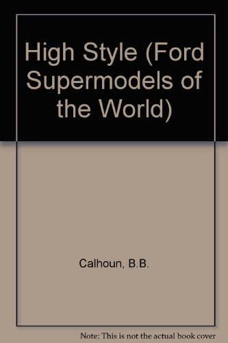 9780099555117: High Style (Ford Supermodels of the World)