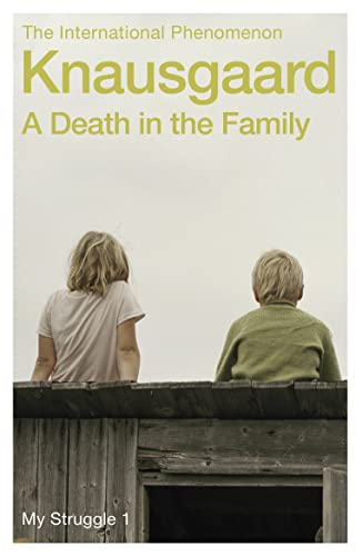 A Death in the Family: My Struggle: Knausgaard, Karl Ove