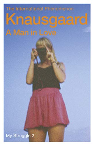 9780099555179: A Man In Love. My Struggle 2 (Knausgaard)