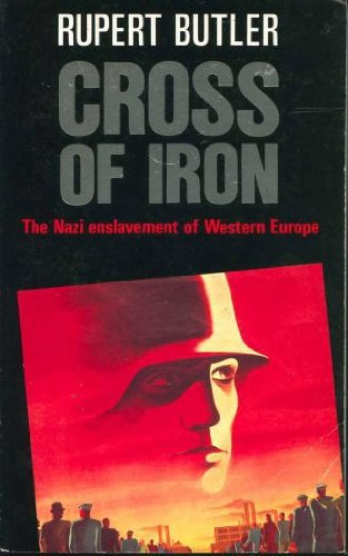 9780099555209: Cross of iron: the Nazi enslavement of Western Europe