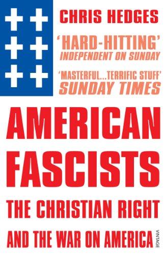 9780099555223: American Fascists