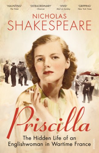 9780099555667: Priscilla: The Hidden Life of an Englishwoman in Wartime France