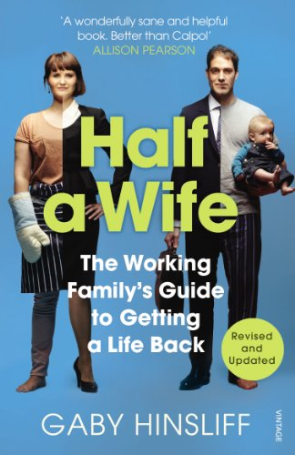 9780099555742: Half a Wife: The Working Family's Guide to Getting a Life Back