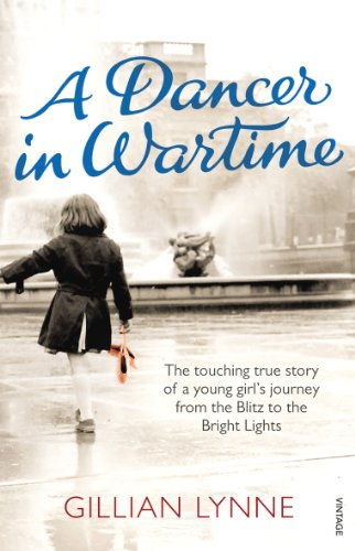 9780099555773: A Dancer in Wartime: The touching true story of a young girl's journey from the Blitz to the Bright Lights