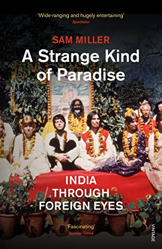 9780099555865: A Strange Kind of Paradise: India Through Foreign Eyes