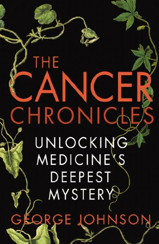 9780099556053: The Cancer Chronicles: Unlocking Medicine's Deepest Mystery