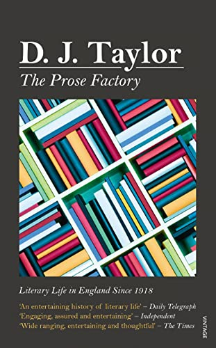 9780099556077: The Prose Factory: Literary Life in Britain Since 1918