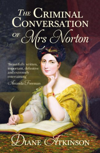 The Criminal Conversation of Mrs Norton: Atkinson, Dr Diane