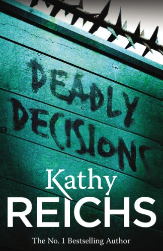9780099556534: Deadly Decisions: (Temperance Brennan 3)