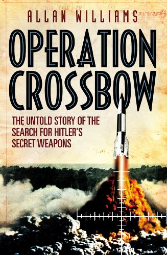 9780099557333: Operation Crossbow: The Untold Story of the Search for Hitler?s Secret Weapons