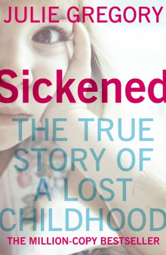 9780099557623: Sickened: The Memoir of a Munchausen by Proxy Childhood